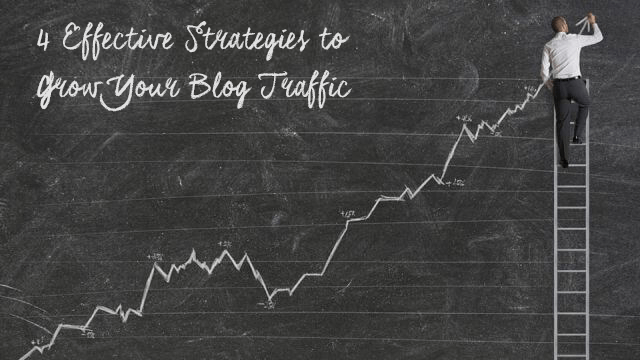 4-EFFECTIVE-STRATEGIES-TO-GROW-YOUR-BLOG-TRAFFIC
